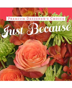Just Because Flowers Designer's Choice in Beloit, OH | American Flower Farm & Florist