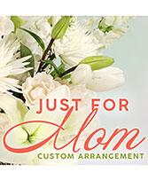 Just For Mom Custom Arrangement