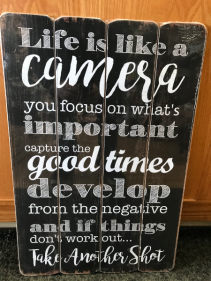 "Life is like a Camera 16"" X 24"" Sign"