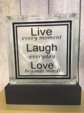 Live every moment Laugh everyday Love beyond works Gift
