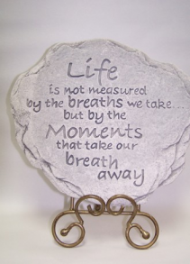 Live is Not Measured by the Breaths Memorial Stone