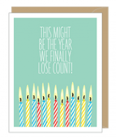 Lose Count Birthday Card