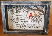 Love Flies Beside Us Sign Sign