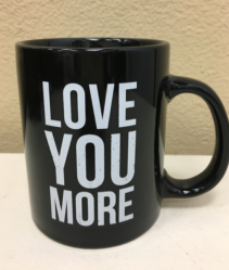 Love You More Oversized Coffee Mug