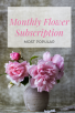 Monthly Flower Subscription - Most Popular