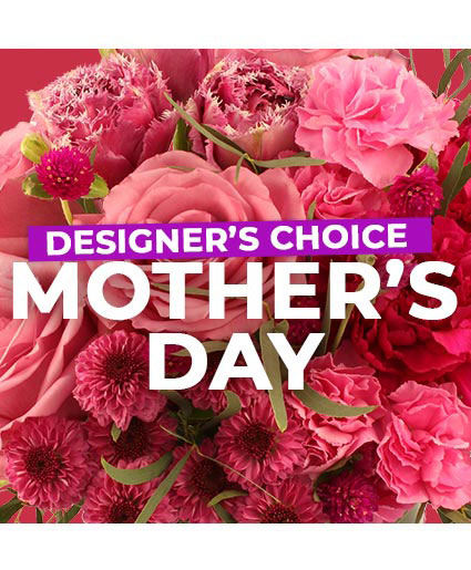 Mother's Day Florals Designer's Choice