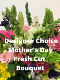 Mother's Day Fresh Cut Bouquet