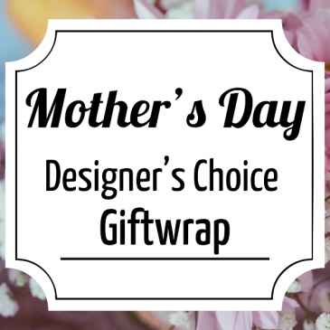 Mother's Day Giftwrap Designer's Choice