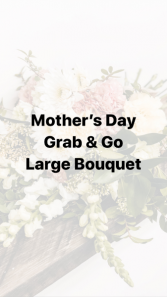 Mother's Day Large Grab & Go Bouquet
