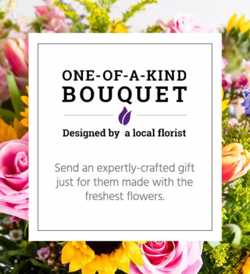 One of a Kind Bouquet Designer Choice