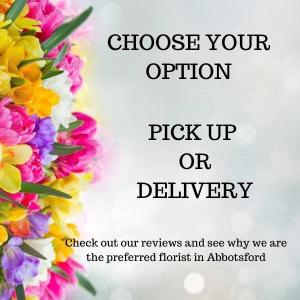 PICKUP OR DELIVERY PICKUP OR DELIVERY in Abbotsford, BC | BUCKETS FRESH FLOWER MARKET