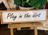 Play in the Dirt Sign