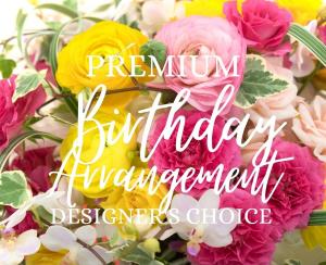 Premium Birthday Arrangement Designer's Choice in Huntington, TX   LIZA'S GARDEN