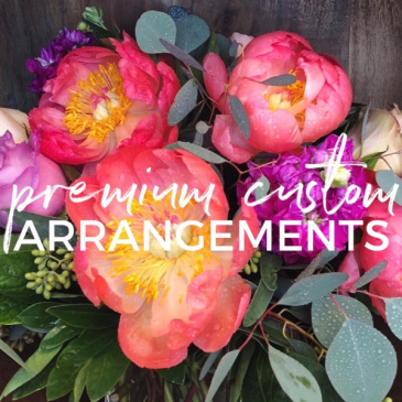 Premium Custom Floral Arrangement Designer's Choice