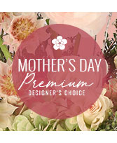 Premium Mother's Day Florals Designer's Choice
