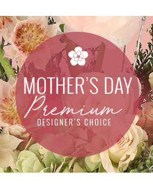 Premium Mother's Day Florals Designer's Choice in Springhill, LA | M&M Floral and Special Occasions