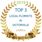 RATED TOP 3 FLORIST IN HIGH DESERT