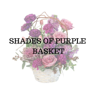 Shades of Purple  Basket Arrangement in Huntington, TX | LIZA'S GARDEN