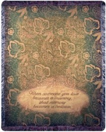 Someone you love becomes a treasure Throw Sympathy gift item