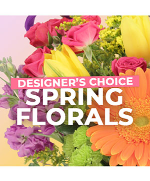Spring Florals Designer's Choice in Oakland, ME | VISIONS FLOWERS & BRIDAL DESIGNS