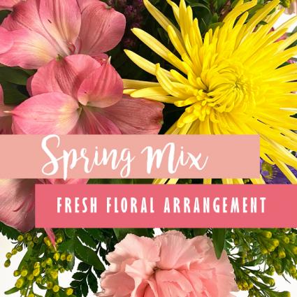 Spring Mix Fresh Floral Arrangement
