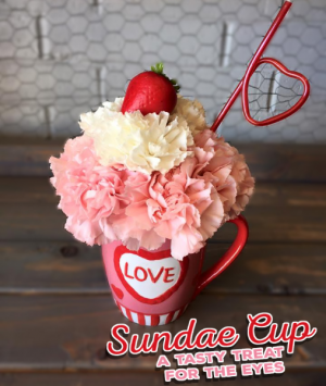 Sweet Sundae Cup Valentine's Day in Clinton, OK | Prairie Sunshine Flowers & Balloons