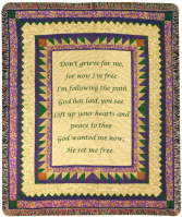 TAPESTRY WOVEN THROW DON'T GRIEVE FOR ME,FOR NOW I'M FREE
