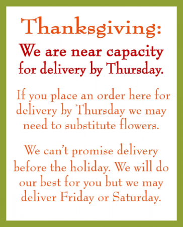Thanksgiving Delivery Disclaimer The demand is overwhelming