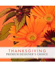 Thanksgiving Floral Beauty Premium Designer's Choice