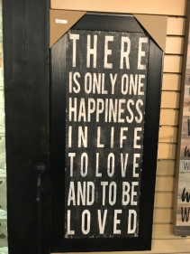 "There is only One Happiness 18"" X 40"" Framed Sign"
