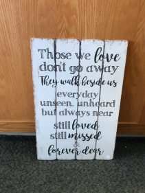 "Those We Love 16"" X 24"" Sign"