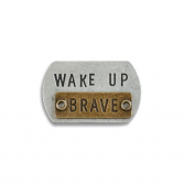 Wake up brave - art token