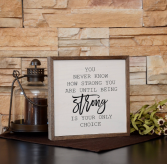 Wall Decor/You Never Know How Strong Sympathy Gift