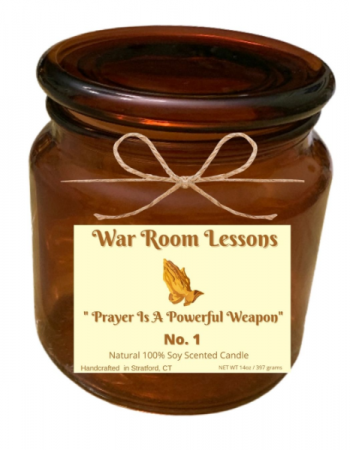 War Room Lessons - Prayer Is A Powerful Weapon  Handcrafted  Natural 100% Soy Candle