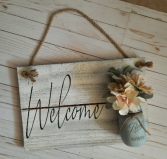 Welcome Sign with Mason Jar Farmhouse/Cottage Chic Decor