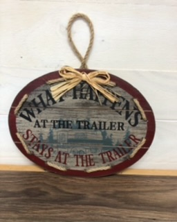 What happen is the trailer, stays in the trailer  Wood sign, 8.5 x 11