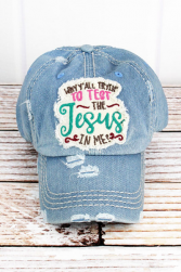 Why y'all trying to test the Jesus in me? Hat