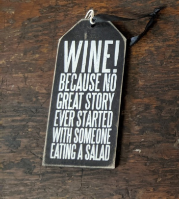 Wine tag- no great story started w/ eating salad