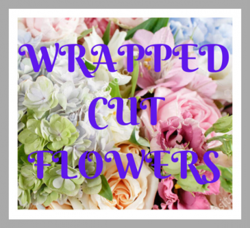 Wrapped Cut Flowers $40-$50-$60
