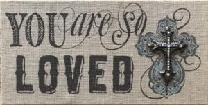 You Are So Loved  Sign in West Monroe, LA | ALL OCCASIONS FLOWERS AND GIFTS