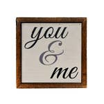 """You & Me Sign 6""""x6"""""""