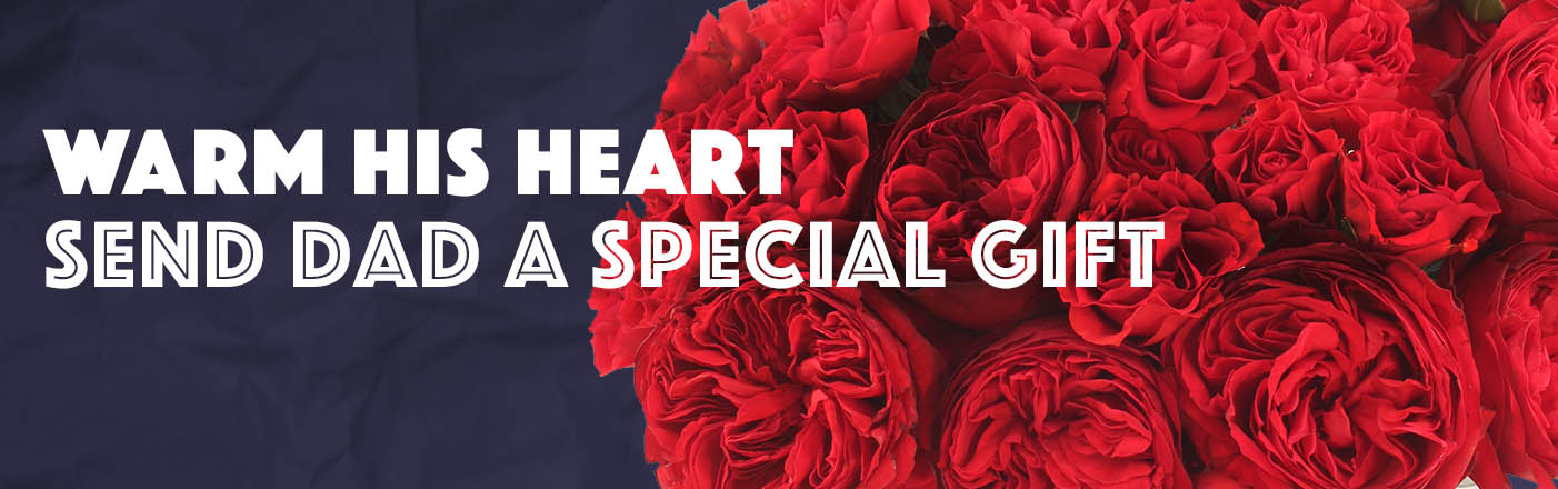 Shop Flowers for Dad Now!