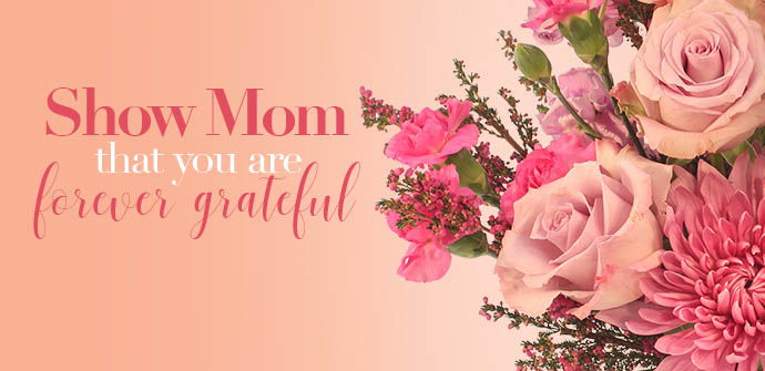 Shop Flowers for Mom Now!